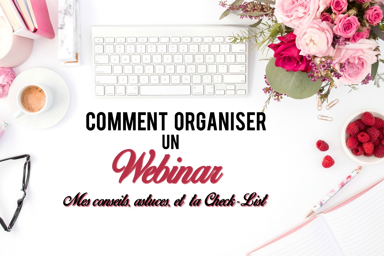 comment organiser un webinar business girl academy. Black Bedroom Furniture Sets. Home Design Ideas